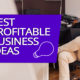best-profitable-business-ideas