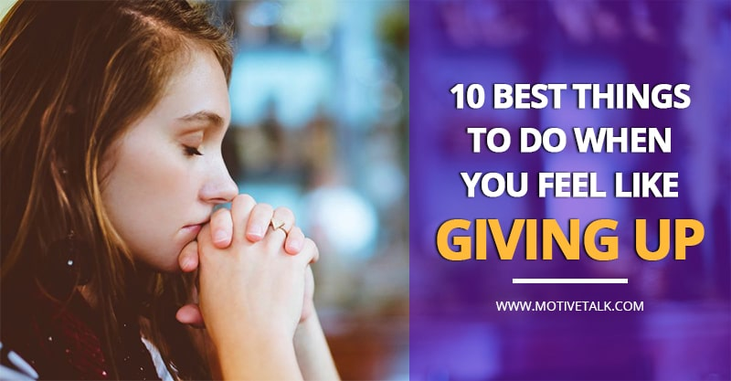 10-Best-Things-To-Do-When-You-Are-Giving-Up