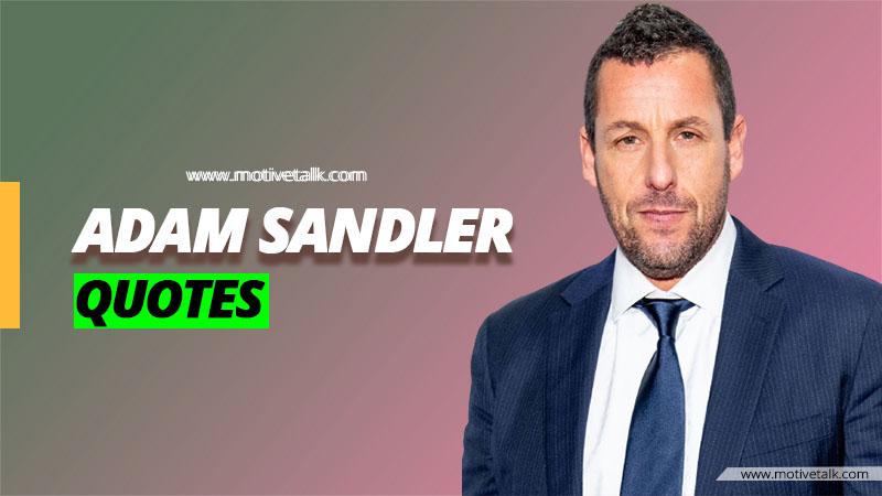 Adam-Sandler-Quotes