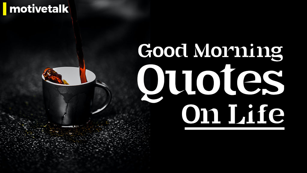 Good-morning-quotes-on-life